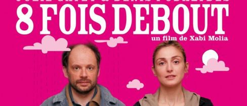 Tuesday, July 2nd at 7:00 pm Eight Times Up (Huit fois debout) (2009, 103 min), a dramatic comedy by Xabi Molia, starring Julie Gayet and Denis Podalydès, about the meeting...